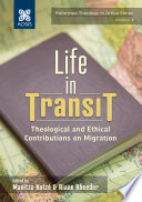 Life In Transit Theological And Ethical Contributions On Migration
