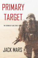 Primary Target: The Forging of Luke Stone—Book #1 (an Action Thriller) Pdf/ePub eBook