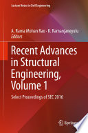 """""""Recent Advances in Structural Engineering, Volume 1: Select Proceedings of SEC 2016"""" by A. Rama Mohan Rao, K. Ramanjaneyulu"""