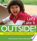 Let's Take It Outside!  : Teacher-Created Activities for Outdoor Learning