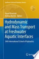 Hydrodynamic and Mass Transport at Freshwater Aquatic Interfaces