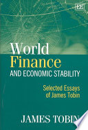 World Finance and Economic Stability  : Selected Essays of James Tobin