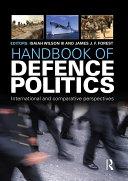 Handbook of Defence Politics: International and Comparative ...