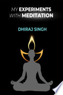 My Experiments With Meditation