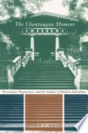 The Chautauqua Moment Book PDF