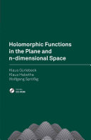 Holomorphic Functions in the Plane and n dimensional Space