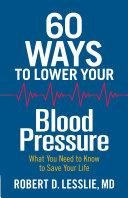 60 Ways to Lower Your Blood Pressure [Pdf/ePub] eBook