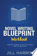 Novel Writing Blueprint Workbook
