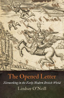 The Opened Letter: Networking in the Early Modern British World