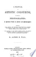 A manual of artistic colouring as applied to photographs