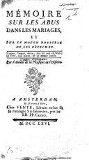 Mémoire sur les Abus dans les Mariages, et sur le moyen possible de les réprimer. Par l'auteur de la Physique de l'Histoire [i.e. T. J. Pichon].