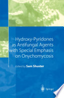 Hydroxy Pyridones as Antifungal Agents with Special Emphasis on Onychomycosis