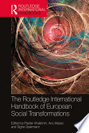 The Routledge International Handbook of European Social Transformations