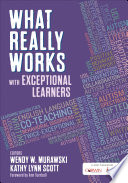 """What Really Works With Exceptional Learners"" by Wendy W. Murawski, Kathy Lynn Scott"