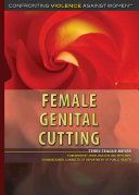 Female genital cutting / Terry Teague Meyer, foreword by Jewel Mullen.