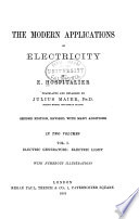 The Modern Applications Of Electricity Electric Generators Electric Light