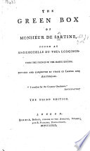 The Green Box of Monsieur de Sartine found at Mademoiselle Du Thé's lodgings. From the French of the Hague edition. Revised by the author, R. Tickell , etc