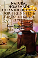 Natural Homemade Cleaning Recipes for Beginners and Top Essential Oil Recipes