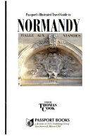 Passport s Illustrated Travel Guide to Normandy