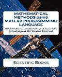 Mathematical Methods Using Matlab Programming Language Book