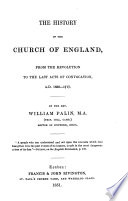 The History of the Church of England from the Revolution to the Last Acts of Convocation  A D  1688 1717 Book