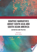 Graphic Narratives About South Asia And South Asian America