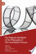 """""""The Palgrave Handbook of the Philosophy of Film and Motion Pictures"""" by Noël Carroll, Laura T. Di Summa, Shawn Loht"""