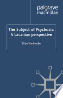 The Subject of Psychosis: A Lacanian Perspective
