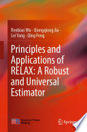 Principles and Applications of RELAX  A Robust and Universal Estimator