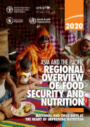 Asia and the Pacific Regional Overview of Food Security and Nutrition 2020