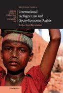 International Refugee Law and Socio Economic Rights