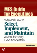 MES Guide for Executives: Why and how to Select, Implement, ...