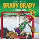 Brady Brady et l'équipe Alpha