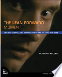 """""""The Lean Forward Moment: Create Compelling Stories for Film, TV, and the Web"""" by Norman Hollyn"""