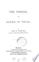 The unseen  and Songs in trial