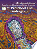Celebrating the Lectionary® for Preschool and Kindergarten 2016-2017: Supplemental Lectionary-Based Resource