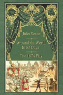 Around the World in 80 Days - The 1874 Play ebook