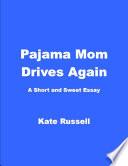 Pajama Mom Drives Again  Humor  Essay