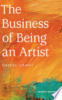 """""""The Business of Being an Artist"""" by Daniel Grant"""