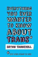 Everything You Ever Wanted to Know about Trans (But Were Afraid to Ask) [Pdf/ePub] eBook