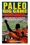 Paleo Big Game Cookbook Book