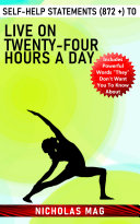 Self Help Statements  872    to Live on Twenty Four Hours a Day