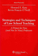 Strategies and Techniques of Law School Teaching