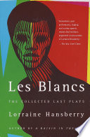 Les Blancs  The Collected Last Plays