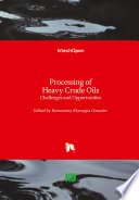 Processing of Heavy Crude Oils