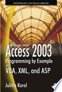 Access 2003 Programming by Example with VBA, XML, and ASP