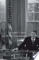 Reagan s Legacy in a World Transformed