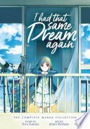 I Had That Same Dream Again  The Complete Manga Collection