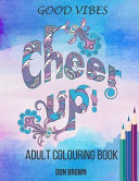 Good Vibes Adult Colouring Book