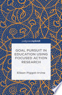 Goal Pursuit In Education Using Focused Action Research